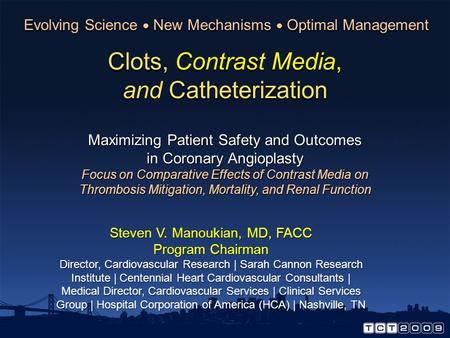 Clots, Contrast Media, and Catheterization Maximizing Patient Safety and Outcomes in Coronary Angioplasty Focus on Comparative Effects of Contrast Media.