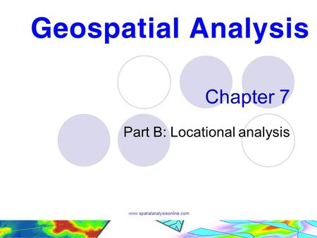 Www.spatialanalysisonline.com Chapter 7 Part B: Locational analysis.