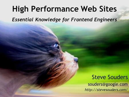 Steve Souders  High Performance Web Sites Essential Knowledge for Frontend Engineers.
