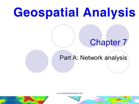 Www.spatialanalysisonline.com Chapter 7 Part A: Network analysis.