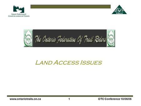 1www.ontariotrails.on.caOTC Conference 10/06/06 Land Access Issues.