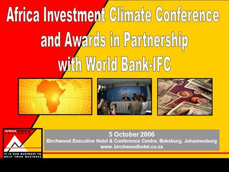 5 October 2006 Birchwood Executive Hotel & Conference Centre, Boksburg, Johannesburg www. birchwoodhotel.co.za.
