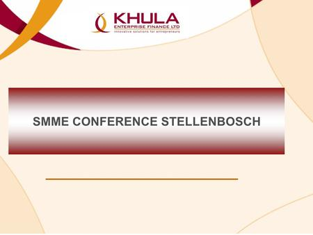 SMME CONFERENCE STELLENBOSCH. RATIONALE FOR SEFA DIRECT o Historical performance in SME funding by private sector initiatives have shown shareholder expectations,