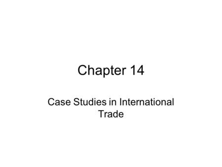 Chapter 14 Case Studies in International Trade. Germany: From Economic Miracle to Stagnation Growth rates in most of the industrialized world decreased.