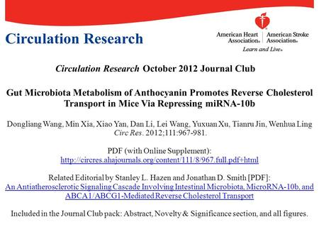 Circulation Research October 2012 Journal Club Gut Microbiota Metabolism of Anthocyanin Promotes Reverse Cholesterol Transport in Mice Via Repressing miRNA-10b.