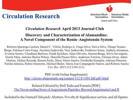 Circulation Research April 2013 Journal Club Discovery and Characterization of Alamandine: A Novel Component of the Renin–Angiotensin System Roberto Queiroga.