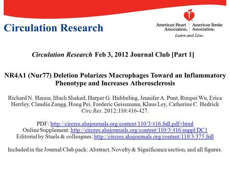 Circulation Research Feb 3, 2012 Journal Club [Part 1] NR4A1 (Nur77) Deletion Polarizes Macrophages Toward an Inflammatory Phenotype and Increases Atherosclerosis.