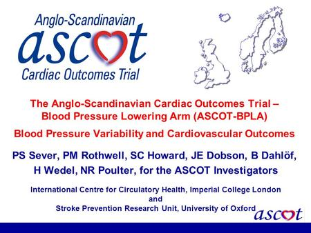 The Anglo-Scandinavian Cardiac Outcomes Trial – Blood Pressure Lowering Arm (ASCOT-BPLA) Blood Pressure Variability and Cardiovascular Outcomes PS Sever,