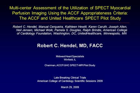 Multi-center Assessment of the Utilization of SPECT Myocardial Perfusion Imaging Using the ACCF Appropriateness Criteria: The ACCF and United Healthcare.