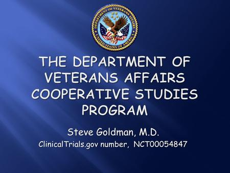 + The Department of Veterans Affairs Cooperative Studies Program