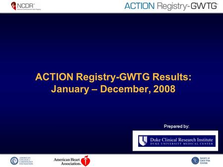 Prepared by: ACTION Registry-GWTG Results: January – December, 2008.