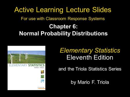 Slide 6- 1 Copyright © 2010, 2007, 2004 Pearson Education, Inc. All Rights Reserved. Active Learning Lecture Slides For use with Classroom Response Systems.