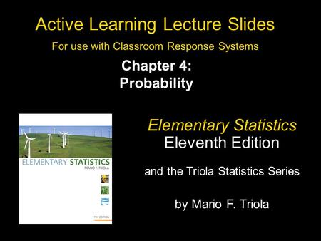 Slide 4- 1 Copyright © 2010, 2007, 2004 Pearson Education, Inc. All Rights Reserved. Active Learning Lecture Slides For use with Classroom Response Systems.