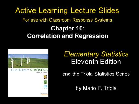 Slide 10- 1 Copyright © 2010, 2007, 2004 Pearson Education, Inc. All Rights Reserved. Active Learning Lecture Slides For use with Classroom Response Systems.