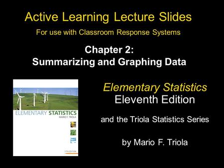 Slide 2- 1 Copyright © 2010, 2007, 2004 Pearson Education, Inc. All Rights Reserved. Active Learning Lecture Slides For use with Classroom Response Systems.