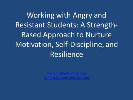 Working with Angry and Resistant Students: A Strength- Based Approach to Nurture Motivation, Self-Discipline, and Resilience