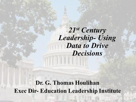 21st Century <strong>Leadership</strong>- Using Data to Drive Decisions