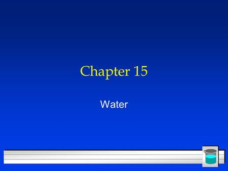 Chapter 15 Water. Water Molecules l O is more electronegative than H l Gives O a partial negative charge l Bent shape makes molecule polar l Strong hydrogen.