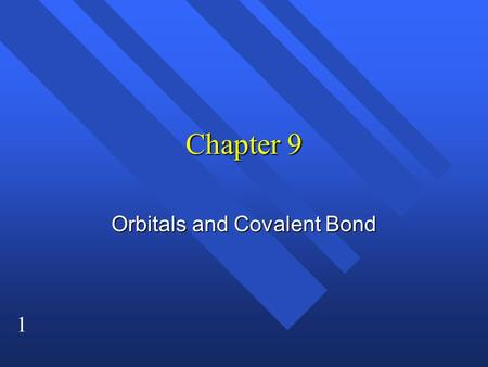 1 Chapter 9 Orbitals and Covalent Bond. 2 Molecular Orbitals n The overlap of atomic orbitals from separate atoms makes molecular orbitals n Each molecular.