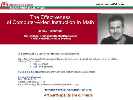 The Effectiveness of Computer-Aided Instruction in Math Jeffrey Hildebrandt Educational Consultant/Content Specialist I CAN Learn® Education Systems To.