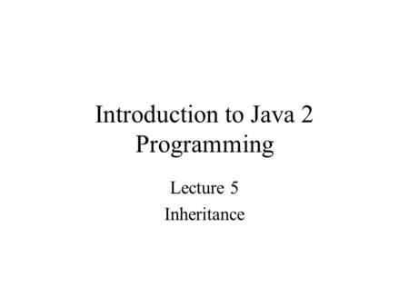 Introduction to Java 2 Programming