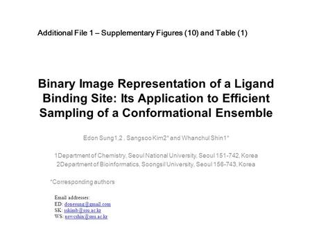 Binary Image Representation of a Ligand Binding Site: Its Application to Efficient Sampling of a Conformational Ensemble Edon Sung1,2, Sangsoo Kim2* and.