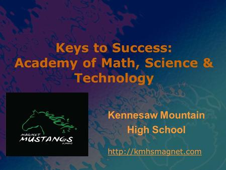 Keys to Success: Academy of Math, Science & Technology Kennesaw Mountain High School