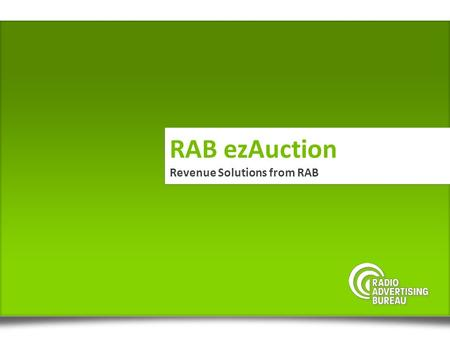 RAB ezAuction Revenue Solutions from RAB RAB ezAuction Revenue Solutions from RAB.