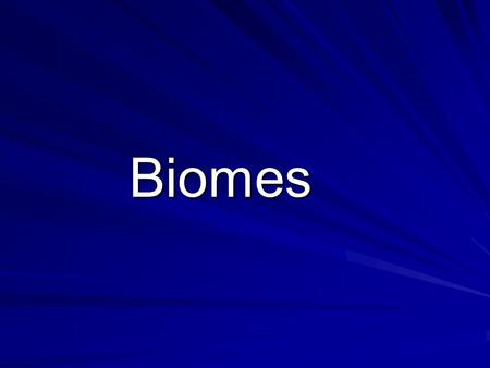 Biomes. Factors that determine biome distribution Climate –Temperature –Moisture –Wind –Ocean currents Geography – Latitude and altitude Soil type.