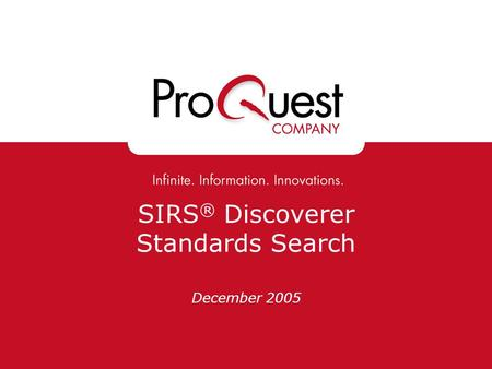 SIRS ® Discoverer Standards Search December 2005.
