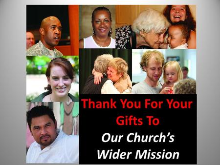 Thank You For Your Gifts To Our Churchs Wider Mission.