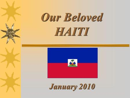 Our Beloved HAITI January 2010. I Believe Andrea Bocelli with Katherine Jenkins One day I'll hear The laugh of children In a world where war has been.