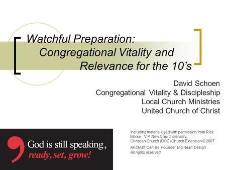 Watchful Preparation: Congregational Vitality and Relevance for the 10s David Schoen Congregational Vitality & Discipleship Local Church Ministries United.