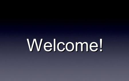 Welcome!. Matt Carlisle Version 1.0 How Im helping change the world Ministry2.org BigHeartDesign.com.