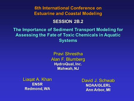6th International Conference on Estuarine and Coastal Modeling SESSION 2B.2 The Importance of Sediment Transport Modeling for Assessing the Fate of Toxic.