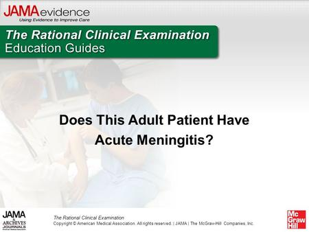 The Rational Clinical Examination Copyright © American Medical Association. All rights reserved. | JAMA | The McGraw-Hill Companies, Inc. Does This Adult.