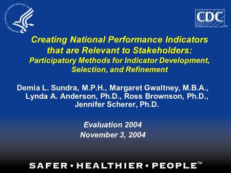 Creating National Performance Indicators that are Relevant to Stakeholders: Participatory Methods for Indicator Development, Selection, and Refinement.