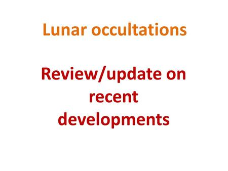 Lunar occultations Review/update on recent developments.