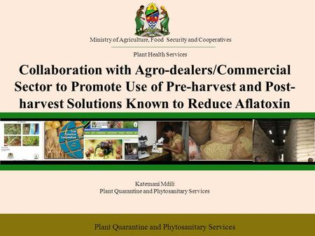 Ministry of Agriculture, Food Security and Cooperatives Plant Health Services Collaboration with Agro-dealers/Commercial Sector to Promote Use of Pre-harvest.