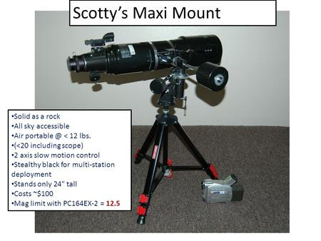 Scottys Maxi Mount Solid as a rock All sky accessible Air < 12 lbs. (
