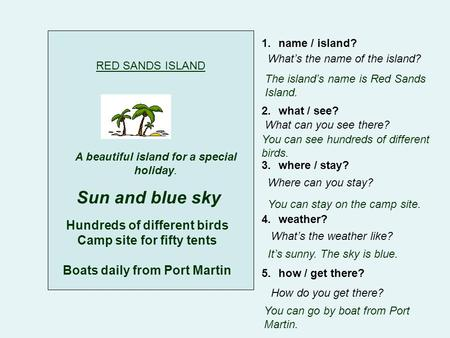 RED SANDS ISLAND A beautiful island for a special holiday. Sun and blue sky Hundreds of different birds Camp site for fifty tents Boats daily from Port.