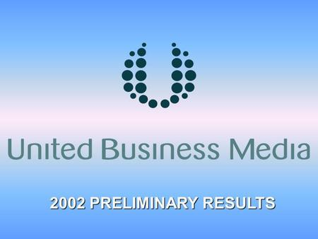 2002 PRELIMINARY RESULTS. Continuing turnover (£m) Continuing operating profit* (£m) EPS * (p) Dividend per share (p) Net cash (£m) Financial Results.