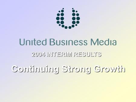 2004 INTERIM RESULTS Continuing Strong Growth Continuing Strong Growth.