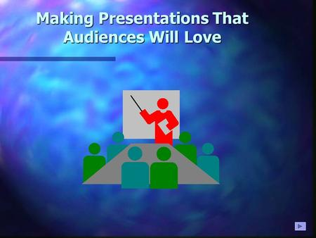 Making Presentations That Audiences Will Love Use a Template n Use a set font and color scheme. n Different styles are disconcerting to the audience.