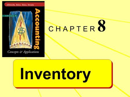 Inventory C H A P T E R 8. Learning Objective 1 Identify what items and costs should be included in inventory and cost of goods sold.