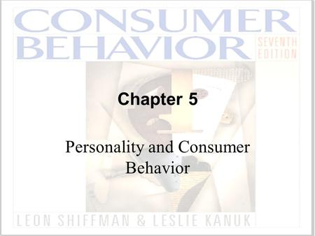 Chapter 5 Personality and Consumer Behavior. ©2000 Prentice Hall What is Personality? The inner psychological characteristics that both determine and.