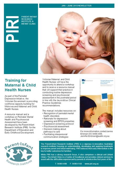 The Parent-Infant Research Institute (PIRI) is a vigorous & innovative Australian research institute focusing on understanding, developing and applying.