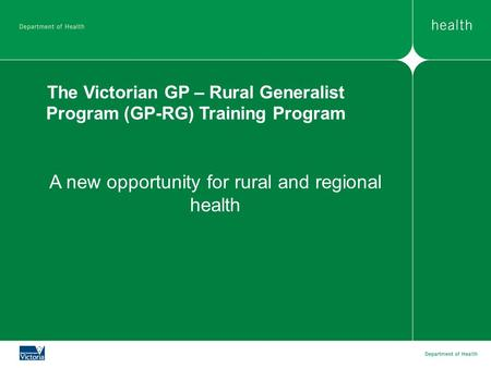 The Victorian GP – Rural Generalist Program (GP-RG) Training Program
