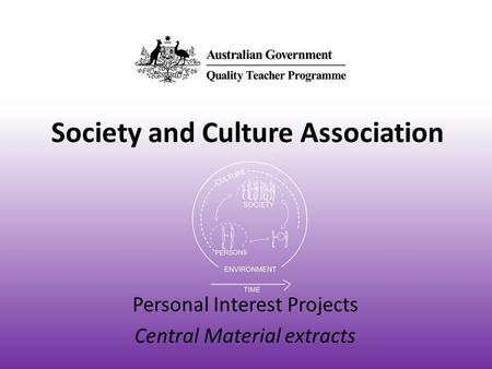 Society and Culture Association Personal Interest Projects Central Material extracts.