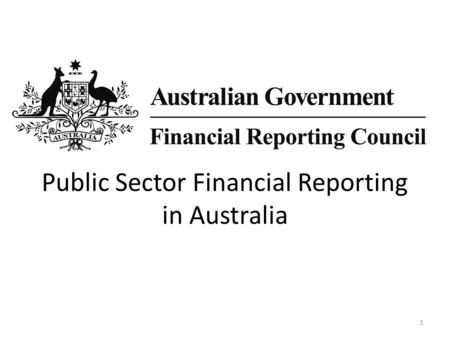 Public Sector Financial Reporting in Australia 1.